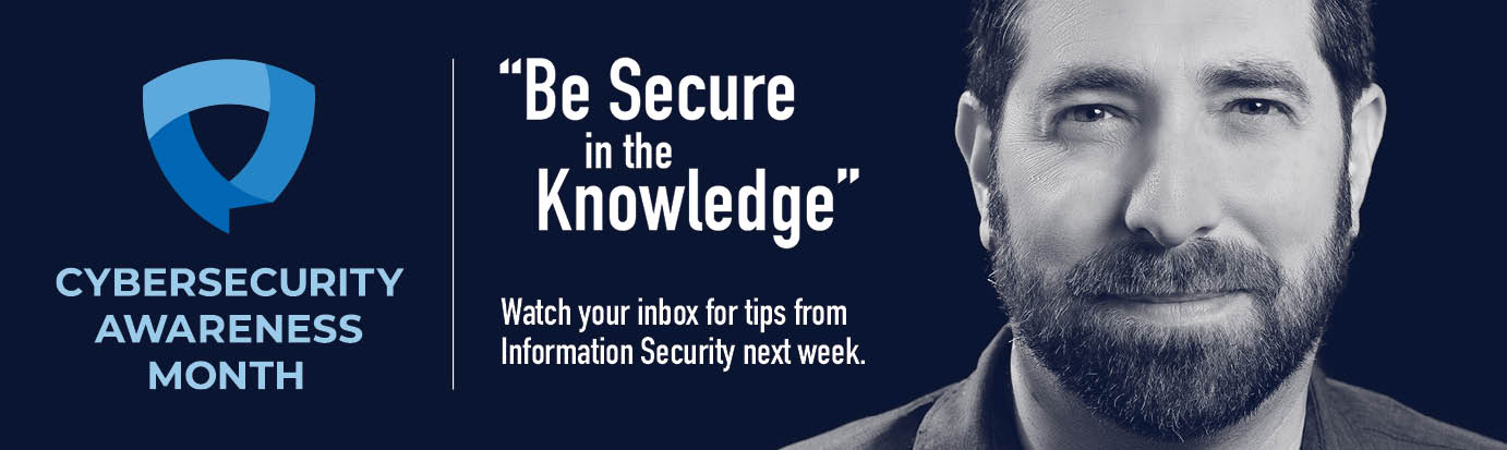 Cybersecurity Awareness Month_Be Secure in the Knowledge