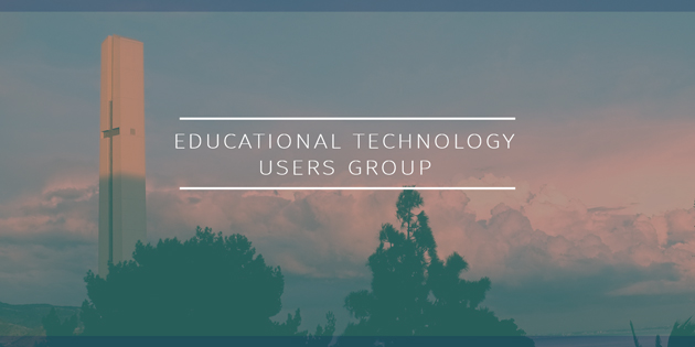 Educational Technology Users Group