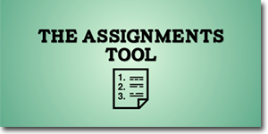The Assignments Tool