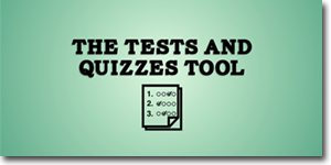 The Tests and Quizzes Tool