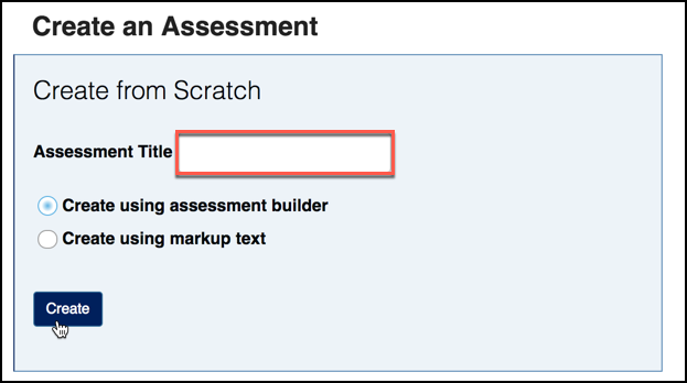 "Type in an assessment title and click ""Create."""
