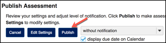 "The publish button will ""activate"" the exam to be available on the specified open date."